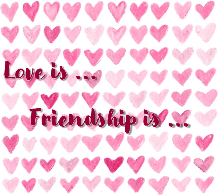 Love is ... / Friendship is ... - 9th and 10th grade